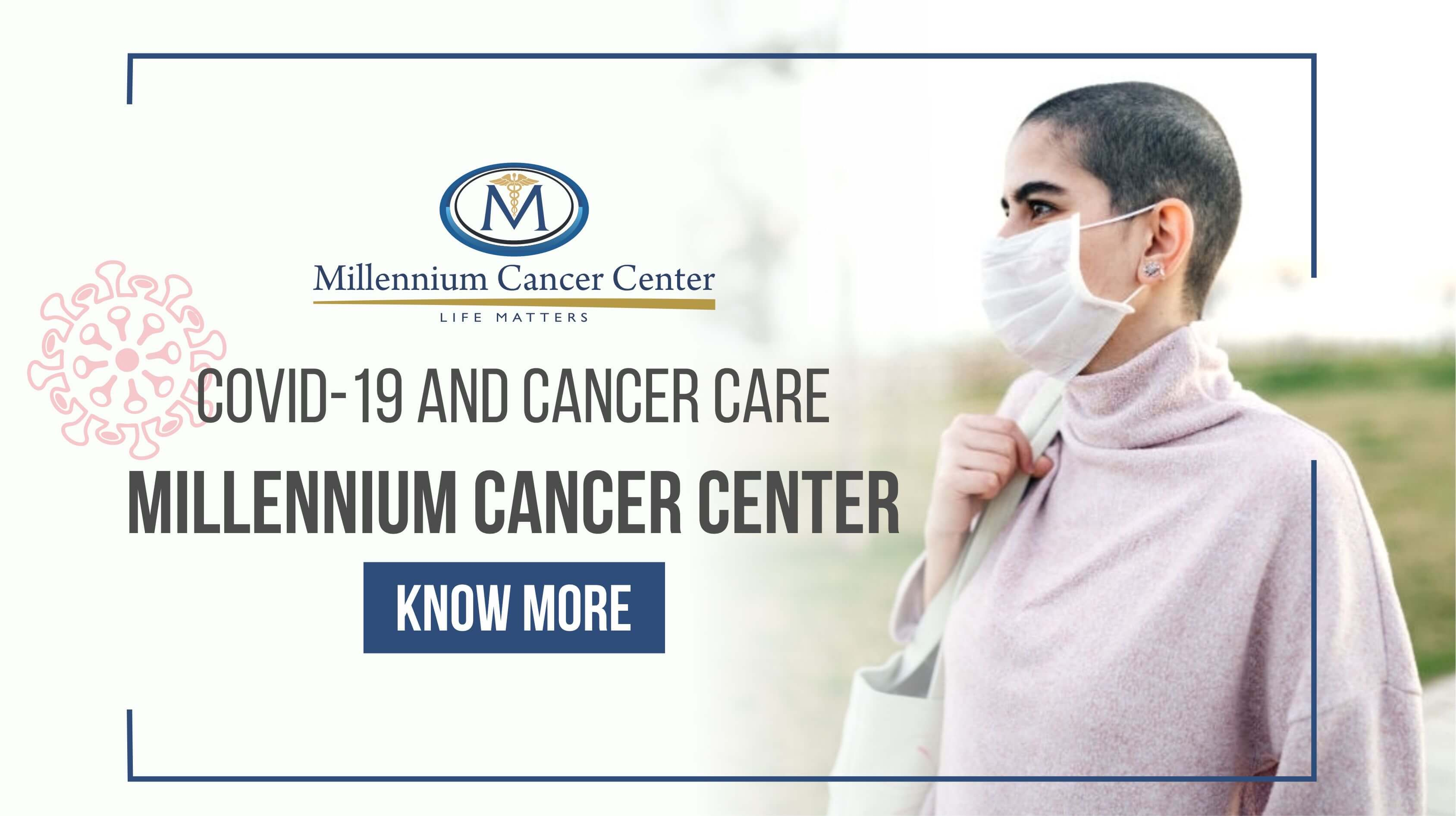 COVID-19 AND CANCER CARE - AT MILLENNIUM CANCER CENTER2